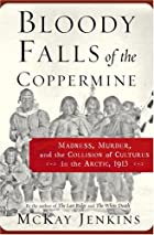 Bloody Falls of the Coppermine: Madness and…