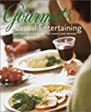 Gourmet Magazine Editors: Gourmet's Casual Entertaining: Easy Year-round Menus for Family and Friends