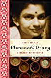 Narayan, Shoba: Monsoon Diary : A Memoir with Recipes
