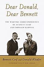 Dear Donald, Dear Bennett: The Wartime…