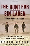 Moore, Robin: The Hunt for Bin Laden : Task Force Dagger: On the Ground with the Special Forces in Afghanistan