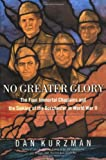 Kurzman, Dan: No Greater Glory : The Four Immortal Chaplains and the Sinking of the Dorchester in World War II