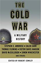 The Cold War: A Military History by Robert&hellip;