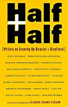 Half and Half: Writers on Growing Up…