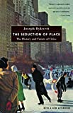 Rykwert, Joseph: The Seduction of Place: The History and Future of the City