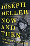 Heller, Joseph: Now and Then: From Coney Island to Here (Vintage)