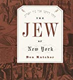 Katchor, Ben: The Jew of New York
