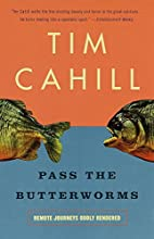 Pass the Butterworms: Remote Journeys Oddly…