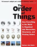 Kipfer, Barbara Ann: The Order of Things: How Everything in the World Is Organized into Hierarchies, Structures, and Pecking Orders; Revised Edition