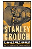 Crouch, Stanley: Always in Pursuit: Fresh American Perspectives