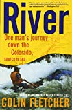 Fletcher, Colin: River: One Man's Journey Down the Colorado, Source to Sea