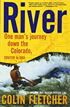 River : One Man's Journey Down the Colorado,…
