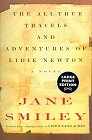 Smiley, Jane: The All-True Travels and Adventures of Lidie Newton : A Novel