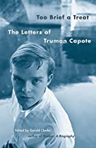 Too Brief a Treat: The Letters of Truman&hellip;
