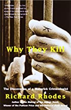 Why They Kill: The Discoveries of a Maverick…
