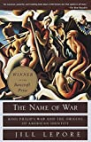 Lepore, Jill: The Name of War: King Philip's War and the Origins of American Identity