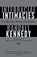 Interracial Intimacies: Sex, Marriage,…