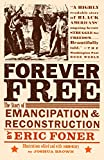 Foner, Eric: Forever Free: The Story of Emancipation And Reconstruction