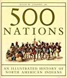 Josephy, Alvin M., Jr.: 500 Nations : An Illustrated History of North American Indians