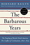 Bailyn, Bernard: The Barbarous Years: The Peopling of British North America--The Conflict of Civilizations, 1600-1675 (Vintage)