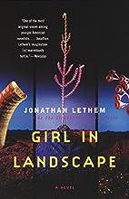 Girl in Landscape by Jonathan Lethem