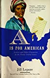 Lepore, Jill: A Is for American: Letters and Other Characters in the Newly United States