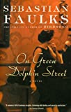 Faulks, Sebastian: On Green Dolphin Street