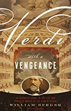 Verdi With a Vengeance: An Energetic Guide…