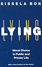 Lying: Moral Choice in Public and Private…