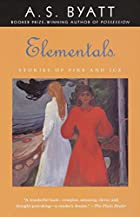 Elementals: Stories of Fire and Ice by A. S.…