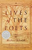 Schmidt, Michael: Lives of the Poets