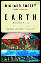 Earth: An Intimate History by Richard Fortey