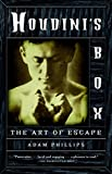 Phillips, Adam: Houdini's Box: The Art of Escape