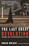 Wright, Robin B.: The Last Great Revolution: Turmoil and Transformation in Iran