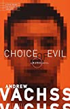 Vachss, Andrew H.: Choice of Evil