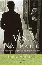 The Mimic Men by V. S. Naipaul