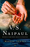 Naipaul, V.S.: Magic Seeds