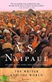 Naipaul, V.S.: The Writer and the World: Essays