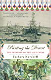 Karabell, Zachary: Parting the Desert: The Creation of the Suez Canal