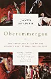 Shapiro, James: Oberammergau: The Troubling Story of the World's Most Famous Passion Play
