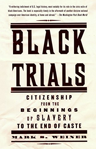 black-trials-citizenship-from-the-beginnings-of-slavery-to-the-end-of-caste