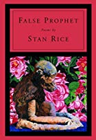 False Prophet by Stan Rice