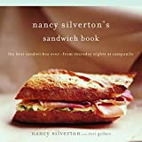 Silverton, Nancy: Nancy Silverton's Sandwich Book: The Best Sandwiches Ever--from Thursday Nights at Campanile