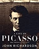 Richardson, John: A Life of Picasso: The Prodigy, 1881-1906