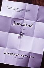 Jamesland by Michelle Huneven