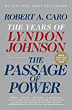 Caro, Robert A.: The Passage of Power: The Years of Lyndon Johnson, Vol. IV (Vintage)