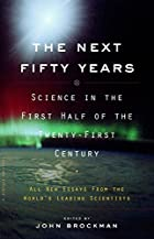 The Next Fifty Years: Science in the First&hellip;