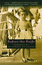 Before the Knife by Carolyn Slaughter
