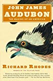 Rhodes, Richard: John James Audubon: The Making of an American
