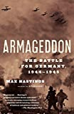Hastings, Max: Armageddon: The Battle For Germany, 1944-1945